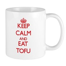 Keep calm and eat Tofu Mugs