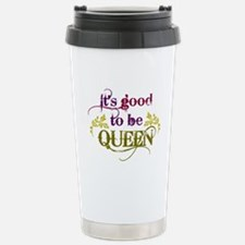 Its good to be queen Travel Mug