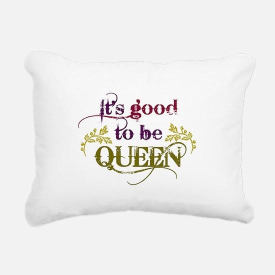 Its good to be queen Rectangular Canvas Pillow
