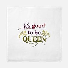 Its good to be queen Queen Duvet