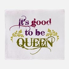 Its good to be queen Throw Blanket
