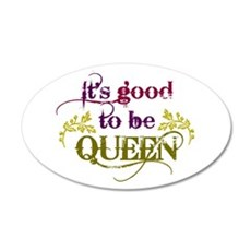 Its good to be queen Wall Decal