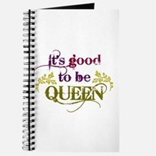 Its Good To Be Queen Journal