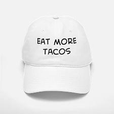 Eat more Tacos Baseball Baseball Cap