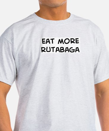 Eat more Rutabaga T-Shirt