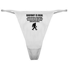 Bigfoot Is Real Classic Thong