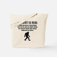 Bigfoot Is Real Tote Bag