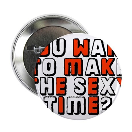 """Sexy time 2.25"""" Button (10 pack)"""