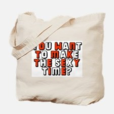 Sexy time Tote Bag
