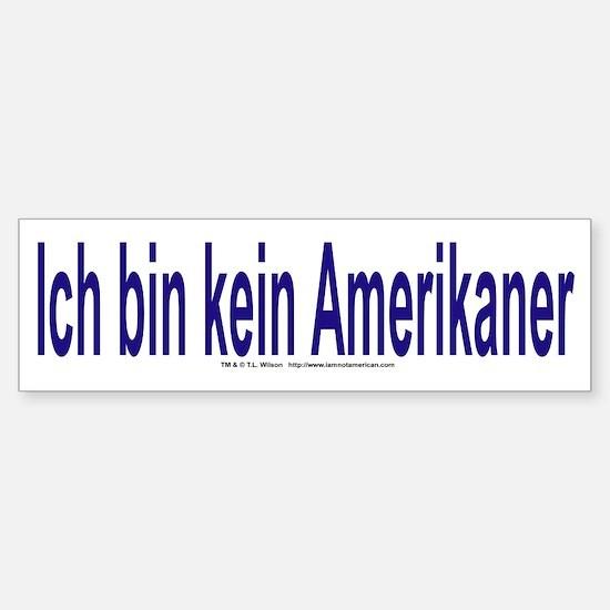 """""""I am not American"""" German Bumper Bumper Bumper Sticker"""