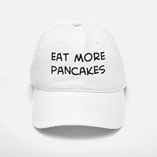 Eat more Pancakes Baseball Baseball Cap