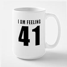 I am feeling 41 Mug