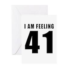 I am feeling 41 Greeting Card