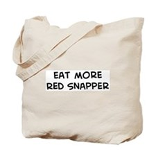 Eat more Red Snapper Tote Bag