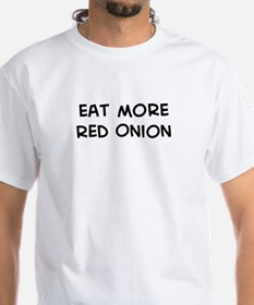 Eat more Red Onion Shirt