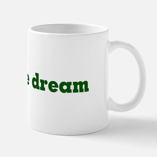 Livin the dream coffee Mugs