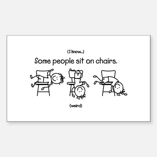 Some People Sit On Chair Decal