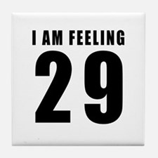 I am feeling 29 Tile Coaster