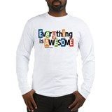 Everything is awesome Long Sleeve T Shirts