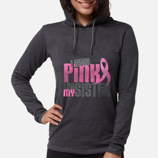 I Wear Pink For My Sister 6.2 Long Sleeve T-Shirt
