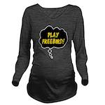 Play Freebird! Long Sleeve Maternity T-Shirt