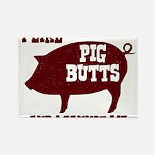 I Like Pig Butts Magnets