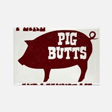 I Like Pig Butts Magnets