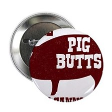 "I Like Pig Butts 2.25"" Button"