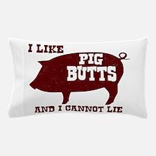 I Like Pig Butts Pillow Case
