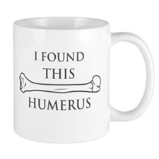 I Found This Humerus Mugs