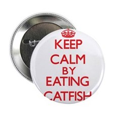 """Keep calm by eating Catfish 2.25"""" Button"""