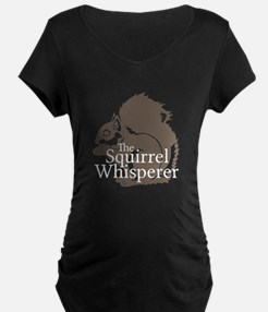 The Squirrel Whisperer Maternity T-Shirt