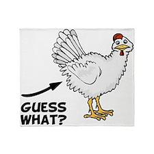 Guess What Chicken Butt Throw Blanket