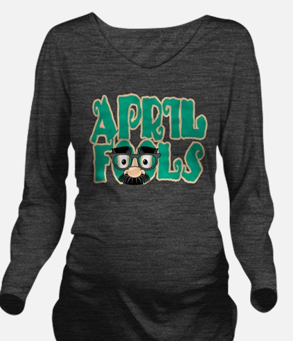 April Fool's Day Long Sleeve Maternity T-Shirt