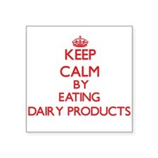 Keep calm by eating Dairy Products Sticker