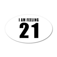I am feeling 21 Wall Decal