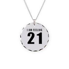 I am feeling 21 Necklace