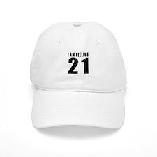 I am feeling 21 Baseball Cap