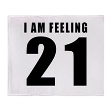 I am feeling 21 Throw Blanket
