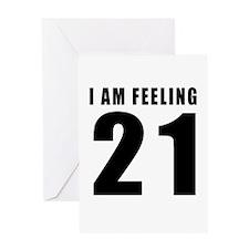 I am feeling 21 Greeting Card