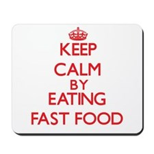 Keep calm by eating Fast Food Mousepad