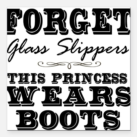 """This Princess Wears Boots! Square Car Magnet 3"""" x"""