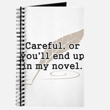 Careful, or Youll End Up In My Novel Writer Journa