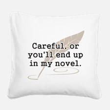 Careful, or Youll End Up In My Novel Writer Square