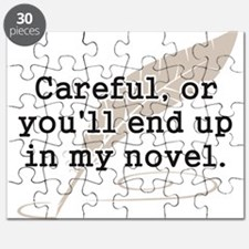 Careful, or Youll End Up In My Novel Writer Puzzle