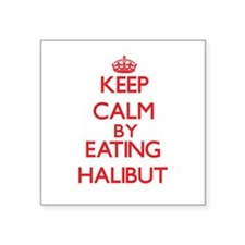 Keep calm by eating Halibut Sticker