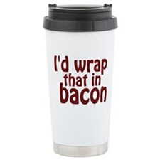 Id Wrap That In Bacon Travel Mug
