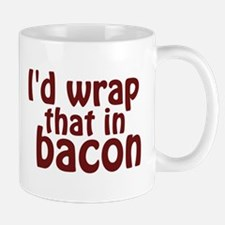 Id Wrap That In Bacon Mugs