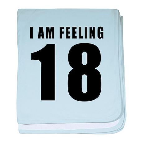 I am feeling 18 baby blanket