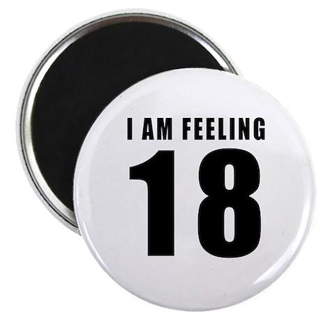 """I am feeling 18 2.25"""" Magnet (100 pack)"""